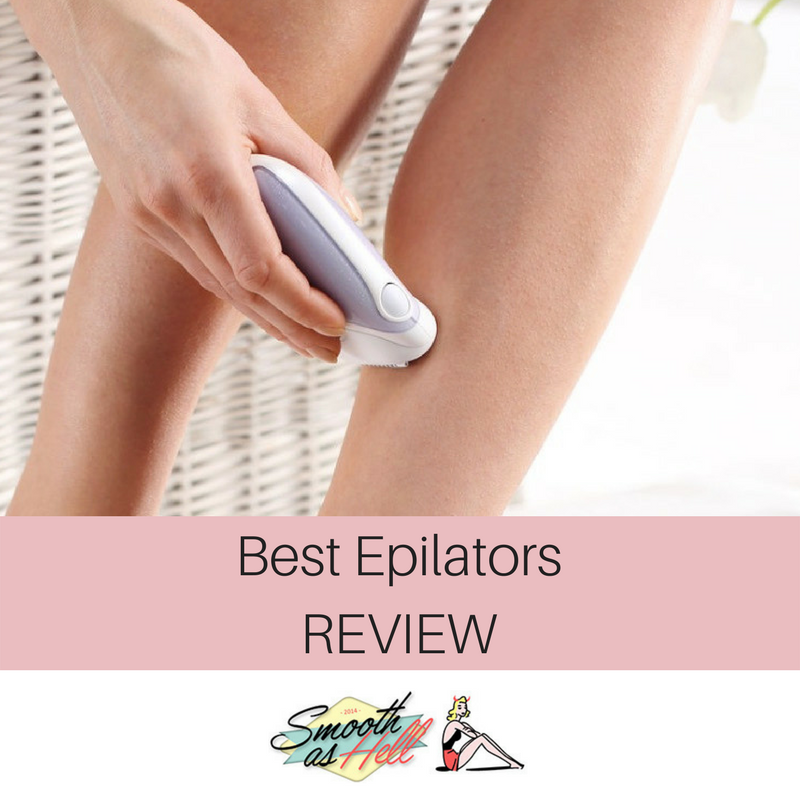 Top 5 Best Epilators Of 2017: Complete Buying Guides and Reviews