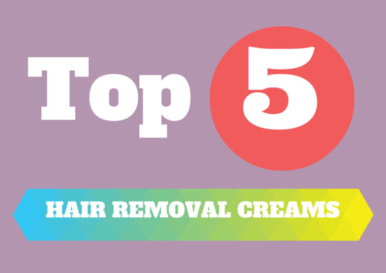 Top 5 Best Hair Removal Creams Of 2017: The Ultimate Review