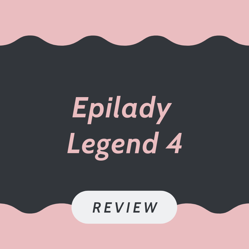 Epilady Legend 4 review