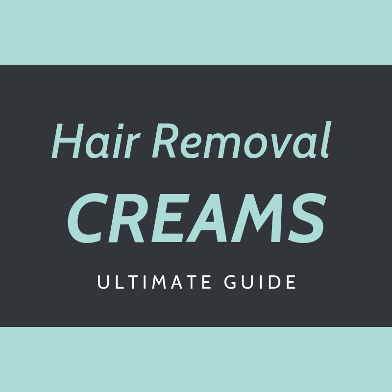Ultimate Hair Removal Creams Guide thumbnail